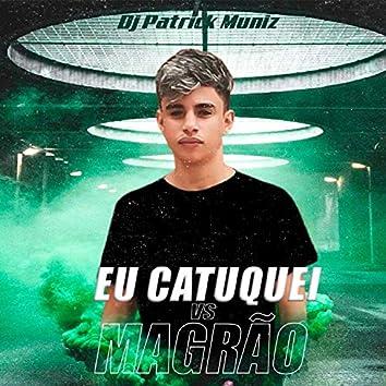 Eu Catuquei Vs Magrão (feat. DJ GBS)