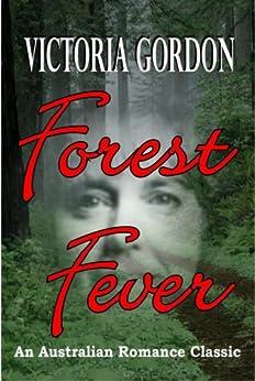 FOREST FEVER (An Australian Romance Classic) by [VICTORIA GORDON]