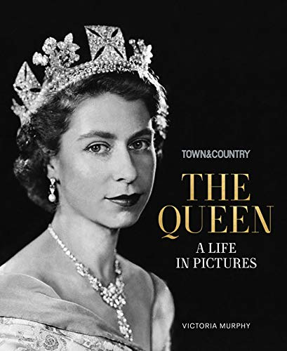 Town & Country: The Queen: A Life in Pictures