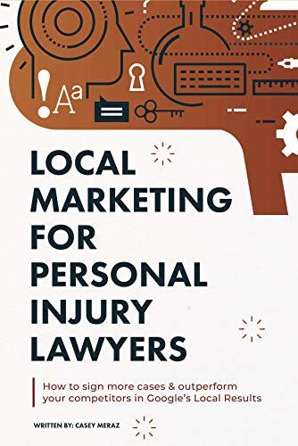 Local Marketing for Personal Injury Lawyers: Winning at Local SEO for Lawyers (English Edition)