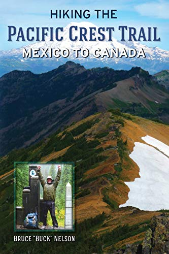 Compare Textbook Prices for Hiking the Pacific Crest Trail: Mexico to Canada  ISBN 9781727567922 by Nelson, Bruce L.