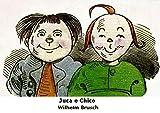 Juca e Chico: História de Dois Meninos em Sete Travessuras: (sem ilustrações) (Portuguese Edition)