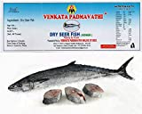 Ready to cook product. Very tasty in deep oil fry, Gravy, Masala stir fry No added preservatives or other chemical additives. Venkata Padmavathi Dried Seer Fish is the premium quality product from coastal regions of Andhra Pradesh Consume within one ...