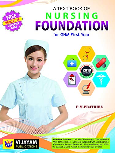 A Text Book of NURSING FOUNDATION For GNM First Year