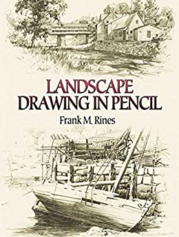 Landscape Drawing in Pencil (Dover Art Instruction) by [Frank M. Rines]