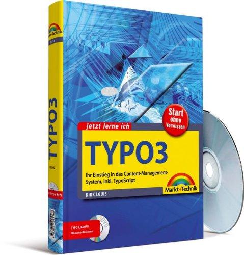 Jetzt lerne ich TYPO3: Ihr Einstieg in das Content-Management-System, inkl. TypoScript