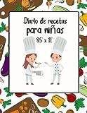 Diario de Recetas para Niñas 8.5' x 11': 200 Recetas | libro de cocina para niños de 8 a 12 años Para niñas y niños | libro de cocina para niños ... libro de recetas para que los niños escriban