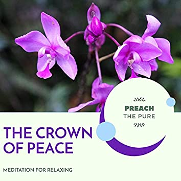The Crown Of Peace - Meditation For Relaxing