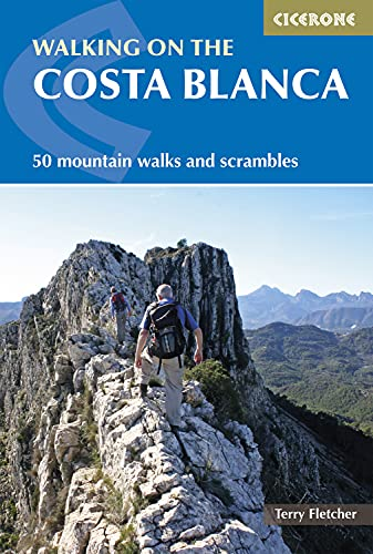 Walking on the Costa Blanca: 50 Mountain Walks and Scrambles (Cicerone Guides)