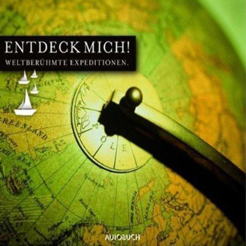Entdeck mich. Weltberühmte Expeditionen audiobook cover art