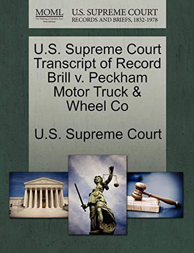 U.S. Supreme Court Transcript of Record Brill V. Peckham Motor Truck & Wheel Co
