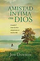 Amistad Intima con Dios / Intimate Friendship with God: Cuando el Temor de Dios esta Presente en Nuestra Vida / Through Understanding the Fear of the Lord