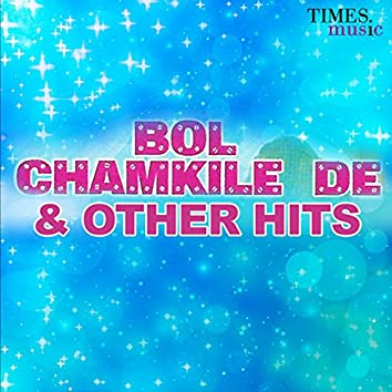 Bol Chamkile De & Other Hits