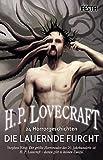 Die lauernde Furcht - 24 Horrorgeschichten - H. P. Lovecraft