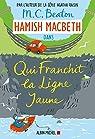 Hamish Macbeth, tome 5 : Qui franchit la ligne jaune par Beaton