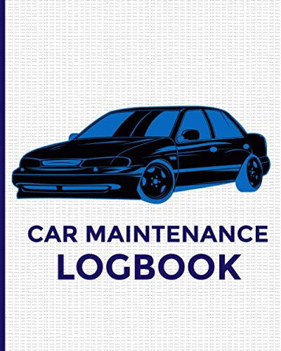 Car maintenance log book: Fuel log book | car maintenance record book auto log book