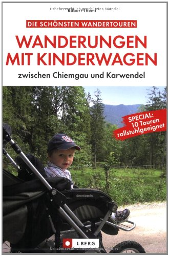 Wanderungen mit Kinderwagen: zwischen Chiemgau und Karwendel