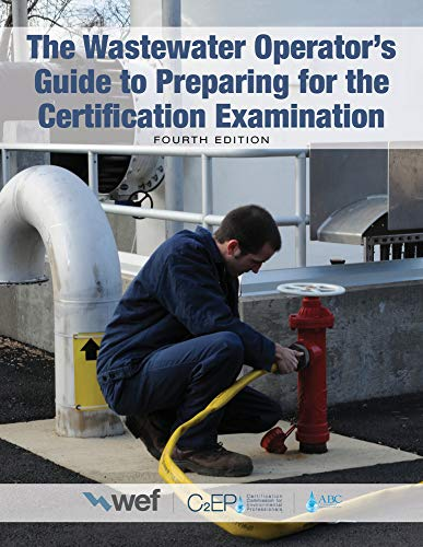 Compare Textbook Prices for The Wastewater Operator's Guide to Preparing for the Certification Examination  ISBN 9781572783331 by Water Environment Federation,Association of Boards of Certification,C2ep