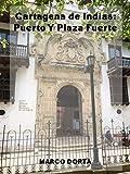 Cartagena de Indias: Puerto y Plaza Fuerte