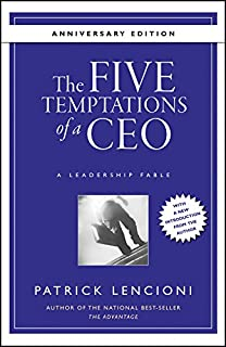 The Five Temptations of a CEO: A Leadership Fable 10th Anniversary Edition