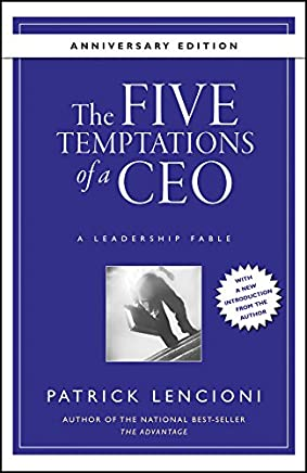The Five Temptations of a CEO, 10th Anniversary Edition: A Leadership Fable (J-B Lencioni Series Book 38) (English Edition)