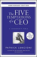 The Five Temptations of a CEO, 10th Anniversary Edition: A Leadership Fable (J-B Lencioni Series)