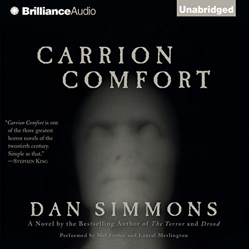 Carrion Comfort                   De :                                                                                                                                 Dan Simmons                               Lu par :                                                                                                                                 Mel Foster,                                                                                        Laural Merlington                      Durée : 39 h et 27 min     4 notations     Global 4,8