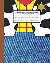 Primary Composition Journal K-2 Grade Story Book Paper: Woody toy story style design Cute and cool for Boys and Girls, Picture drawing and Dash Mid Line hand writing paper