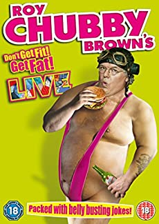 Roy Chubby Brown - Don't Get Fit! Get Fat! - Live