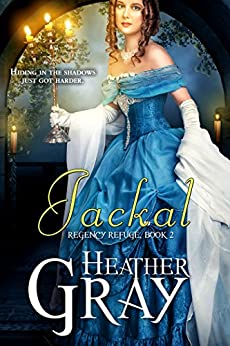 Jackal (Regency Refuge Book 2) by [Heather Gray]