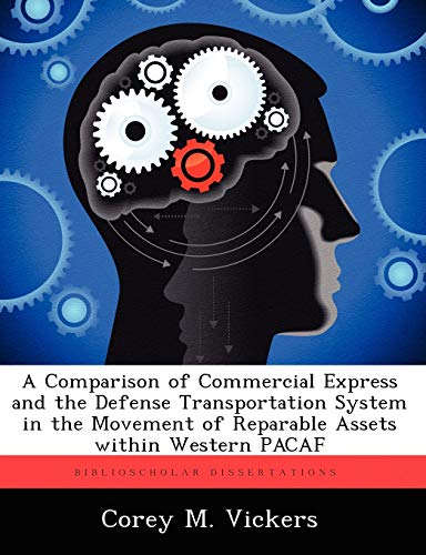 A Comparison of Commercial Express and the Defense Transportation System in the Movement of Reparable Assets Within Western Pacaf