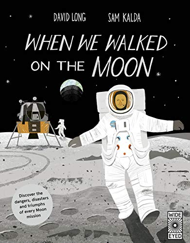 When We Walked on the Moon by David Long and Sam Kalda