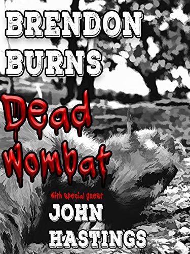 Brendon Burns - Dead Wombat