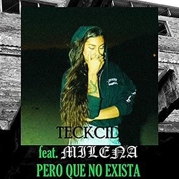 Pero Que No Exista (feat. Milena)