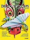 Dragons volants - fantastiques avions en papier (Divers loisirs créatifs)...