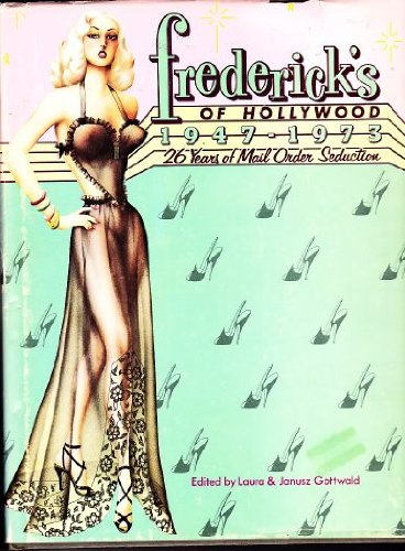 Fredericks of Hollywood, 1947-1973: 26 Years of Mail Order Seduction