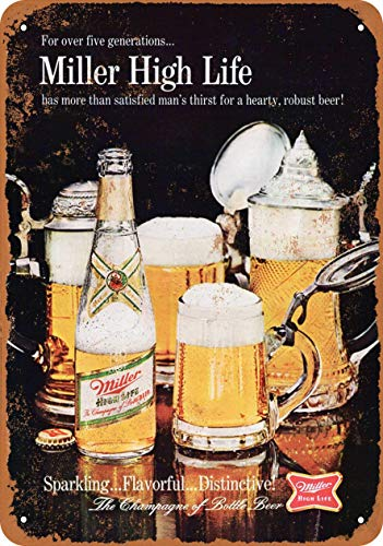 Retro Aluminum Metal Sign tin Signs 16x12in,Miller High Life Beer,Quote Metal Signs Vintage Man Cave Garage Sign Bar Sign Vintage Chic Style Decorative Old Home Decor