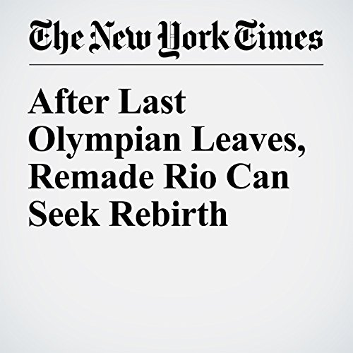 After Last Olympian Leaves, Remade Rio Can Seek Rebirth audiobook cover art