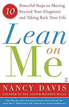 Lean on Me: Ten Powerful Steps to Moving Beyond Your Diagnosis and Taking Back Your Life by [Kathryn Lynn Davis]