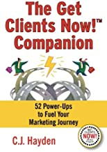 The Get Clients Now! Companion: 52 Power-Ups to Fuel Your Marketing Journey