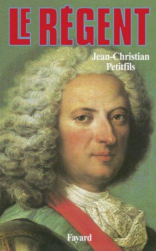 Le Régent (Biographies Historiques) (French Edition)