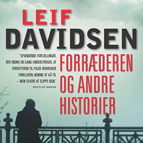 Forræderen og andre historier                   Autor:                                                                                                                                 Leif Davidsen                               Sprecher:                                                                                                                                 Erik Kühnau                      Spieldauer: 7 Std. und 32 Min.     Noch nicht bewertet     Gesamt 0,0