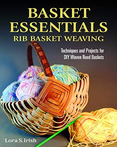 Basket Essentials: Rib Basket Weaving: Techniques and Projects for DIY Woven Reed Baskets (English Edition)