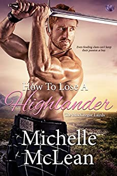 How to Lose a Highlander (The MacGregor Lairds Book 1) by [Michelle McLean]