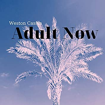 Adult Now
