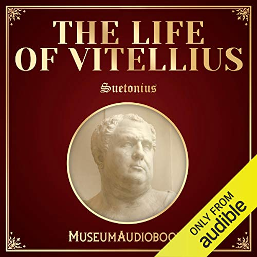 The Life of Vitellius                   By:                                                                                                                                 Suetonius                               Narrated by:                                                                                                                                 Andrea Giordani                      Length: 30 mins     Not rated yet     Overall 0.0