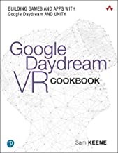 Google Daydream VR Cookbook: Building Games and Apps with Google Daydream and Unity (Game Design)