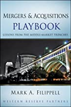Mergers and Acquisitions Playbook: Lessons from the Middle-Market Trenches (Wiley Professional Advisory Services Book 3)
