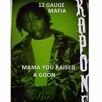 Momma You Raised a Goon