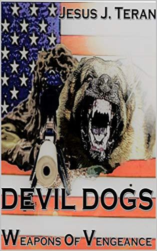 Devil Dogs: Weapons of Vengeance